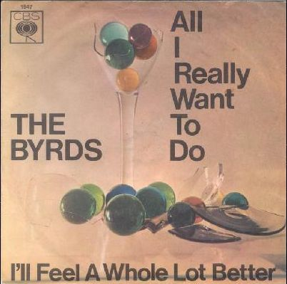 Byrds All I Really Want To Do Feel A Whole Lot Better